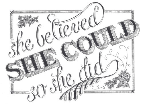 She believed she could so she did type design graphic